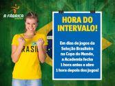 Foto da not�cia: Aten��o para os hor�rios da Academia em dias de jogos do Brasil